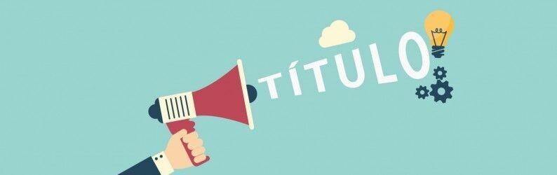 Use Títulos Chamativos e Aumente as taxas de abertura em seu E-mail Marketing