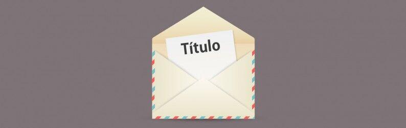 Dicas de elaboração de títulos que aumentam a taxa de abertura de e-mail