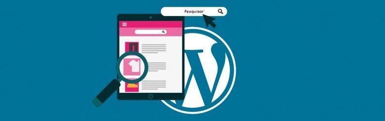 Melhore seu conteúdo com as buscas internas do WordPress