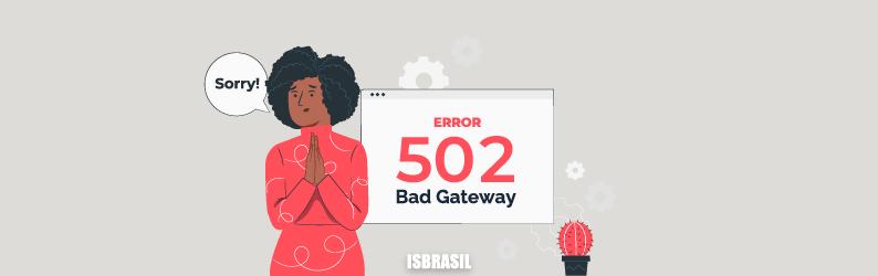 Erro 502 bad gateway: aprenda a corrigir este erro