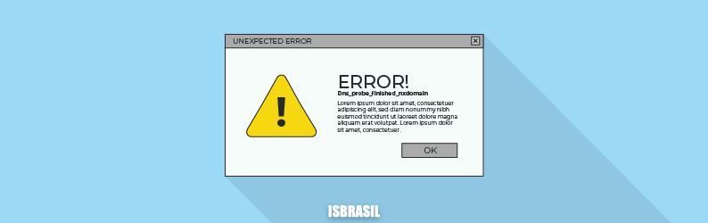Dns_probe_finished_nxdomain: como corrigir este erro