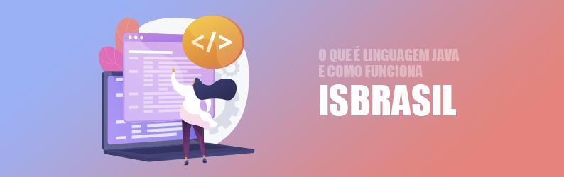 O que é linguagem Java e como funciona: